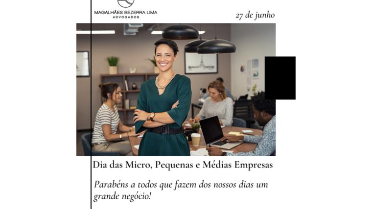 27 de junho – Dia das Micro, Pequenas e Médias Empresas.