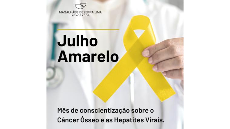 Julho Amarelo – Mês de conscientização sobre o Câncer Ósseo e as Hepatites Virais.